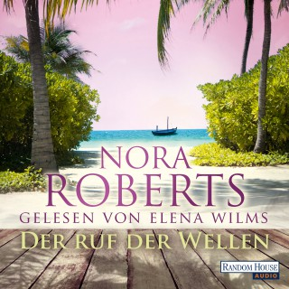 Nora Roberts: Der Ruf der Wellen