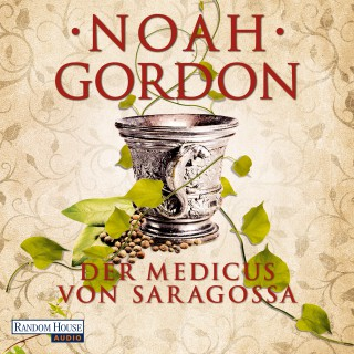Noah Gordon: Der Medicus von Saragossa