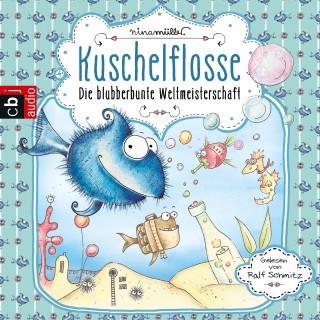 Nina Müller: Kuschelflosse - Die blubberbunte Weltmeisterschaft