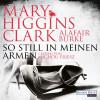 Mary Higgins Clark, Alafair Burke: So still in meinen Armen