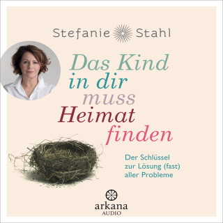 Stefanie Stahl: Das Kind in dir muss Heimat finden