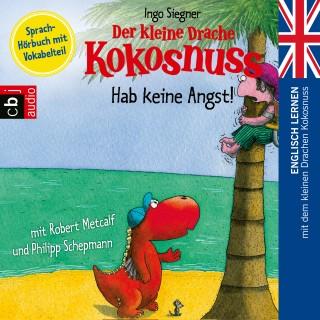 Ingo Siegner: Der kleine Drache Kokosnuss - Hab keine Angst!