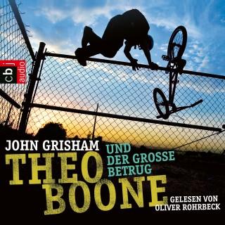 John Grisham: Theo Boone und der große Betrug