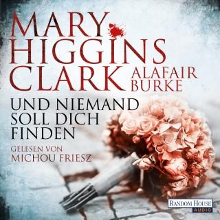 Mary Higgins Clark, Alafair Burke: Und niemand soll dich finden