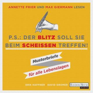 Erik Haffner, David Gromer: PS: Der Blitz soll Sie beim Scheißen treffen
