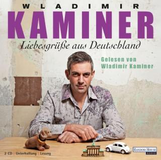 Wladimir Kaminer: Liebesgrüße aus Deutschland