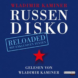 Wladimir Kaminer: Russendisko Reloaded