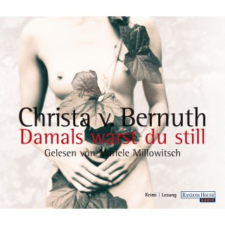 Christa von Bernuth: Damals warst du still