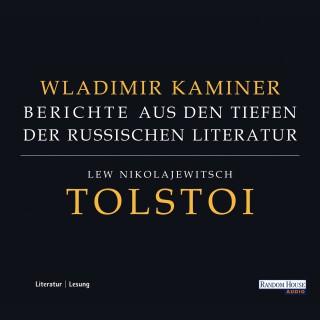 Wladimir Kaminer: Tolstoi - Berichte aus den Tiefen der russischen Literatur
