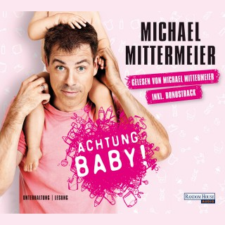 Michael Mittermeier: Achtung Baby!