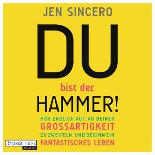 Jen Sincero: Du bist der Hammer!