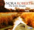 Nora Roberts: Die letzte Zeugin