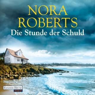 Nora Roberts: Die Stunde der Schuld