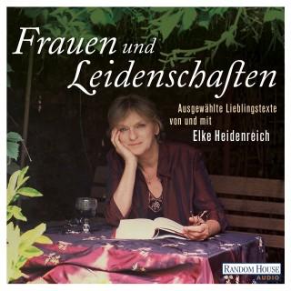 Elke Heidenreich: Frauen und Leidenschaften