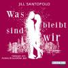 Jill Santopolo: Was bleibt, sind wir