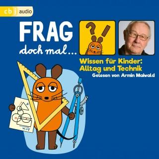 Bernd Flessner: Frag doch mal … die Maus! Wissen für Kinder: Alltag und Technik