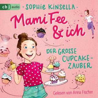 Sophie Kinsella: Mami Fee & ich - Der große Cupcake-Zauber