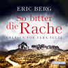 Eric Berg: So bitter die Rache