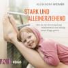 Alexandra Widmer: Stark und alleinerziehend