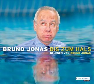 Bruno Jonas: Bis zum Hals