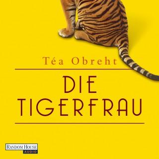 Téa Obreht: Die Tigerfrau