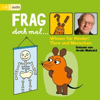Bernd Flessner: Frag doch mal … die Maus! Wissen für Kinder: Tiere und Menschen
