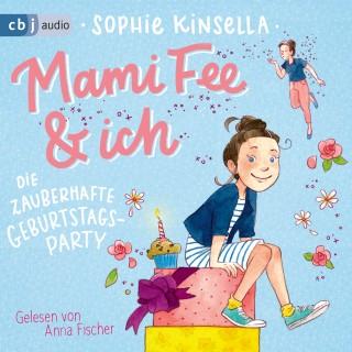 Sophie Kinsella: Mami Fee & ich - Die zauberhafte Geburtstagsparty