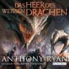 Anthony Ryan: Das Heer des Weißen Drachen