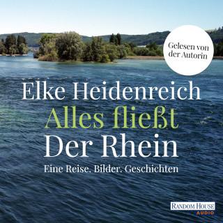 Elke Heidenreich: Alles fließt: Der Rhein