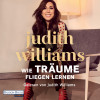 Judith Williams, Antje Bähr: Wie Träume fliegen lernen