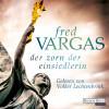 Fred Vargas: Der Zorn der Einsiedlerin
