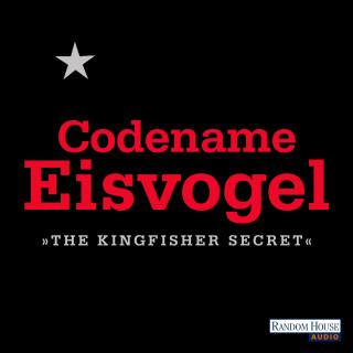 Anonymous: Codename Eisvogel – »The Kingfisher Secret«