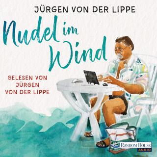 Jürgen von der Lippe: Nudel im Wind
