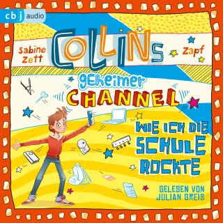 Sabine Zett: Collins geheimer Channel - Wie ich die Schule rockte