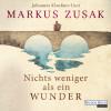 Markus Zusak: Nichts weniger als ein Wunder