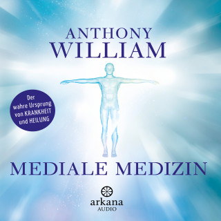 Anthony William: Mediale Medizin