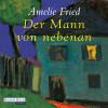 Amelie Fried: Der Mann von nebenan