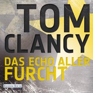 Tom Clancy: Das Echo aller Furcht