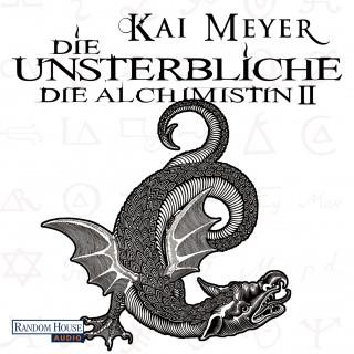 Kai Meyer: Die Unsterbliche - Die Alchimistin II