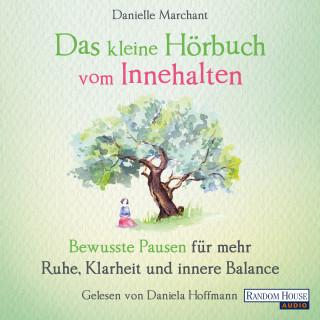 Danielle Marchant: Das kleine Hör-Buch vom Innehalten