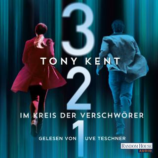 Tony Kent: 3 2 1 - Im Kreis der Verschwörer