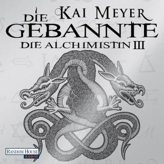 Kai Meyer: Die Gebannte - Die Alchimistin III