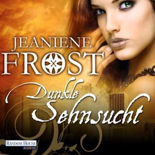 Jeaniene Frost: Dunkle Sehnsucht