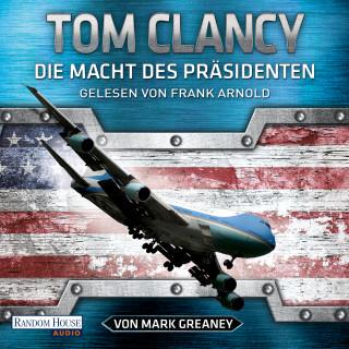 Tom Clancy, Mark Greaney: Die Macht des Präsidenten