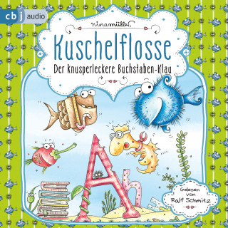 Nina Müller: Kuschelflosse – Der knusperleckere Buchstabenklau