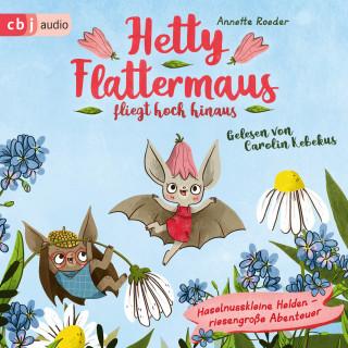 Annette Roeder: Hetty Flattermaus fliegt hoch hinaus