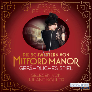 Jessica Fellowes: Die Schwestern von Mitford Manor – Gefährliches Spiel