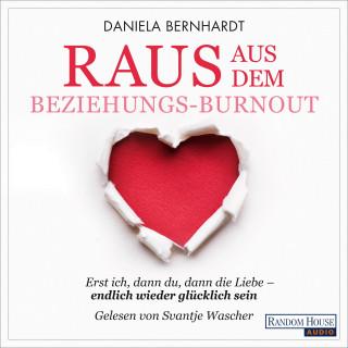 Daniela Bernhardt: Raus aus dem Beziehungs-Burnout