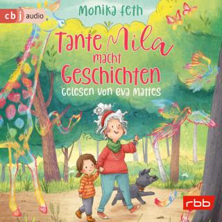 Monika Feth: Tante Mila macht Geschichten