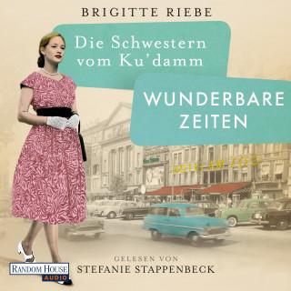 Brigitte Riebe: Die Schwestern vom Ku'damm. Wunderbare Zeiten
